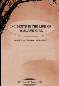 [해외]Incidents in the Life of a Slave Girl (Global Classics) (Paperback)