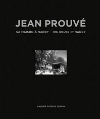 Jean Prouve Sa Maison A Nancy 1954 /Francais/Anglais