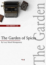 The Garden of Spices (영어로 세계문학읽기 251)