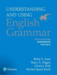 Understanding and Using English Grammar. B(Workbook)