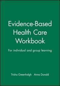 Evidence-Based Health Care Workbook