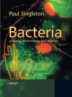 Bacteria : In Biology, Biotechnology And Medicine