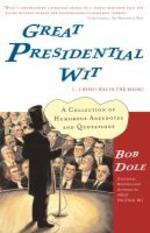 Great Presidential Wit (...I Wish I Was in the Book)
