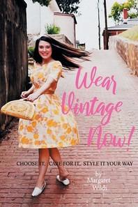Wear Vintage Now!