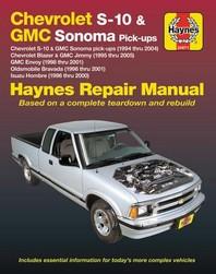 Chevrolet S-10 & GMC Sonoma Pick-Ups (94-04). Includes S-10 Blazer & GMC Jimmy (95-05), GMC Envoy (98-01) & Olds Bravada/Isuzu Hombre (96-01) Haynes R