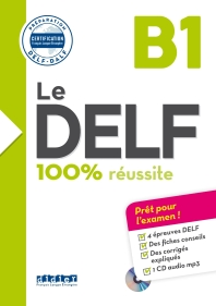 Le DELF 100% reussite: Livre B1 & CD MP3