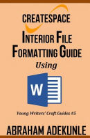 CreateSpace Interior File Formatting Guide Using Microsoft Word