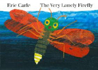 The Very Lonely Firefly(Board book)