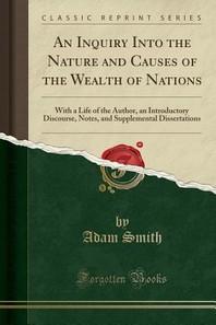 [해외]An Inquiry Into the Nature and Causes of the Wealth of Nations (Paperback)