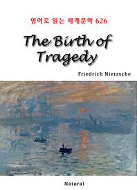 The Birth of Tragedy (영어로 읽는 세계문학 626)
