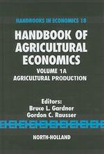 Handbook of Agricultural Economics , Vol. 1A : Agricultural Production