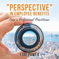 Perspective in Employee Benefits