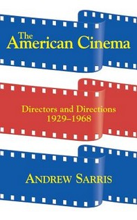 American Cinema : Directors and Directions 1929-1968