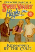 Sweet Valley Gigh #82 : Kidnapped By the Cult!