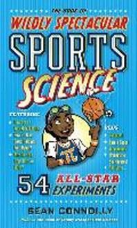 [해외]The Book of Wildly Spectacular Sports Science (Hardcover)