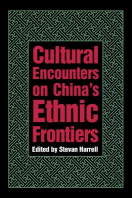 Cultural Encounters on China�s Ethnic Frontiers
