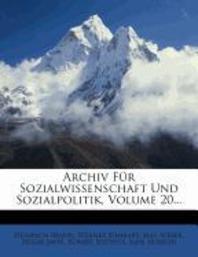 Archiv Fur Sozialwissenschaft Und Sozialpolitik.