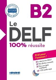 Le DELF - 100% reusSite - B2 - Livre & CD