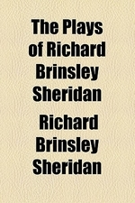 The Plays of Richard Brinsley Sheridan