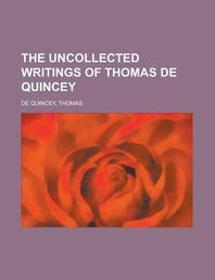The Uncollected Writings of Thomas de Quincey, Vol. 2