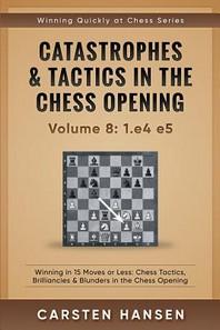 [해외]Catastrophes & Tactics in the Chess Opening - Volume 8
