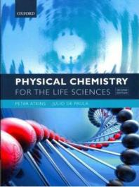 Physical Chemistry for the Life Sciences (Revised)
