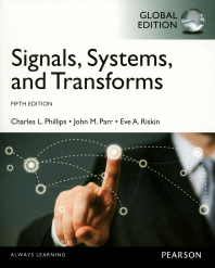 Signals, Systems, & Transforms(Global Edition)