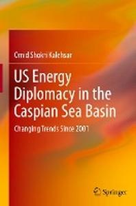 [해외]Us Energy Diplomacy in the Caspian Sea Basin