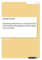 [해외]Theoretical structure of a tourism focused CGE model for measuring economic impact of an economy