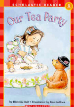 Our Tea Party (Scholastic Reader Level 1)