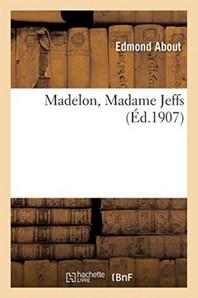 Madelon, Madame Jeffs