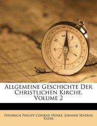 [해외]Allgemeine Geschichte Der Christlichen Kirche Nach Der Zeitfolge, Zweiter Theil, Funfte Auflage (Paperback)