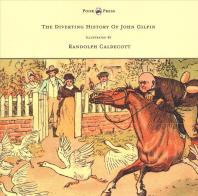 [해외]The Diverting History of John Gilpin - Showing How He Went Farther Than He Intended, and Came Home Safe Again - Illustrated by Randolph Caldecott (Paperback)