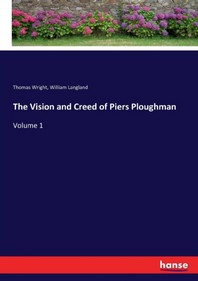 The Vision and Creed of Piers Ploughman
