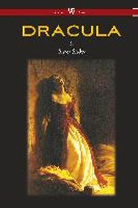 Dracula (Wisehouse Classics - The Original 1897 Edition) (2016)