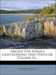 [해외]Archiv Fur Soziale Gesetzgebung Und Statistik. Sechzehnter Band. (Paperback)