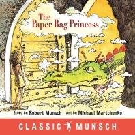 [보유]The Paper Bag Princess ( Classic Munsch )