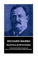 Richard Marsh - Marvels & Mysteries