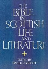 The Bible in Scottish Life and Literature