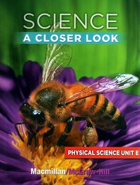 Science A Closer Look G2: Physical Science Unit E