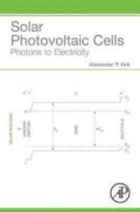Solar Photovoltaic Cells : Photons to Electricity