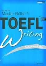 TOEFL iBT Writing: Intermediate(CD1장포함)(How to Master Skills for the TOEFL iBT)