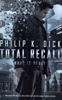 Total Recall. by Philip K. Dick