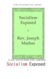 재정적 손실에 노출된 사회주의.The Book, Socialism Exposed, by Rev. Joseph Mather