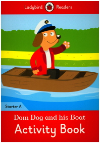 Ladybird Readers Starter A AB: Dom Dog and his Boat