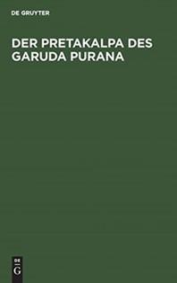 Der Pretakalpa Des Garuda Purana