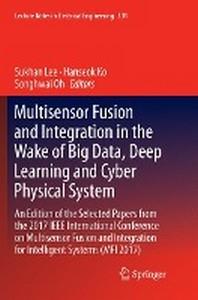 [해외]Multisensor Fusion and Integration in the Wake of Big Data, Deep Learning and Cyber Physical System