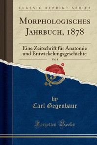 Morphologisches Jahrbuch, 1878, Vol. 4