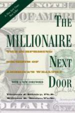 Millionaire Next Door : The Surprising Secrets of America's Wealthy
