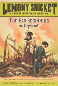 Series of Unfortunate Events 1: the Bad Beginning Or, Orphans!
